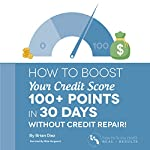 How to Boost Your Credit Score 100+ Points in 30 Days Without Credit Repair! | Brian Diez