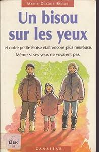 Un bisou sur les yeux par Marie-Claude Bérot