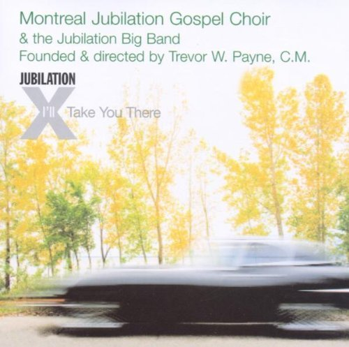 I'll Take You There by MONTREAL 2005-11 Super intense SALE GOSPEL Special sale item JUBILATION CHOIR