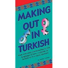 Making Out in Turkish: (Turkish Phrasebook)