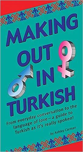 Making out in turkish turkish phrasebook making out books making out in turkish turkish phrasebook making out books ashley carman 9780804840255 amazon books m4hsunfo