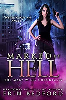 Marked By Hell (The Mary Wiles Chronicles Book 1) by [Bedford, Erin]