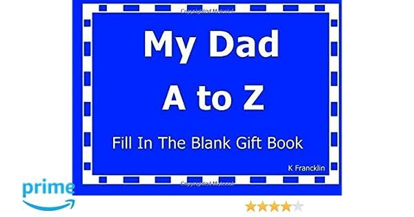 my dad a to z fill in the blank gift book a to z gift books