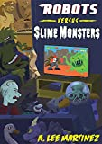 img - for Robots versus Slime Monsters: An A. Lee Martinez Collection book / textbook / text book