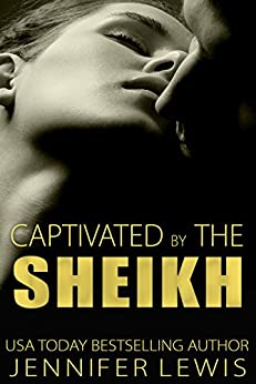 Captivated by the Sheikh: Amahd (Desert Kings Book 5) by [Lewis, Jennifer]