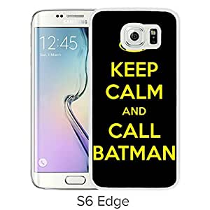 Durable and Fashionable Case Design with Keep Calm And Call Batman Samsung Galaxy S6 Edge White Phone Case