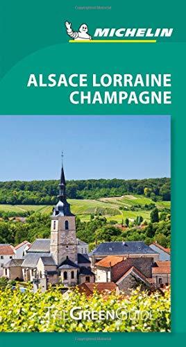 Michelin Green Guide Alsace Lorraine Champagne: Travel Guide (Green Guide/Michelin)...
