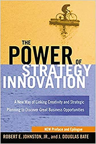 The-power-of-strategy-innovation-[electronic-resource]:-a-new-way-of-linking-creativity-and-strategic-planning-to-discover-great-business-opportunities