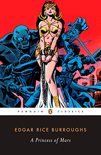 A Princess of Mars (Penguin Classics)