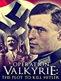 Operation Valkyrie: The Plot to Kill Hitler