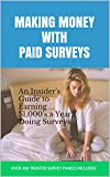 Making Money with Paid Surveys: An Insider's Guide to Making $1,000's a Year Doing Surveys