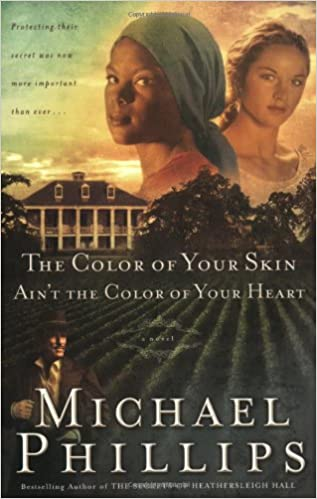 The Color of Your Skin Aint the Color of Your Heart (Shenandoah Sisters Book #3)