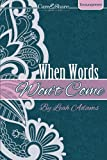 When Words Won't Come (Care & Share: The Heart of God)