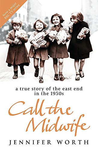 A True Story of the East End in the 1950s, Call the Midwife