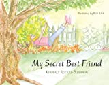 My Secret Best Friend, Kimberly Rogers-Busboom, 0982314523