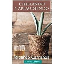 Chiflando y Aplaudiendo (Spanish Edition)