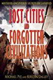 img - for Lost Cities and Forgotten Civilizations (Mysteries Uncovered, Secrets Declassified) book / textbook / text book