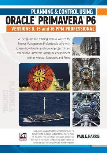 Planning & Control Using Oracle Primavera P6 Versions 8, 15 & 16 PPM Professional pdf