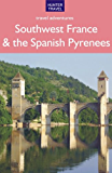 Southwest France & the Spanish Pyrenees (Travel Adventures)