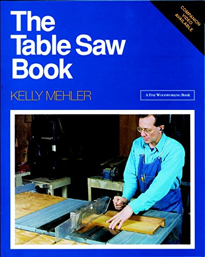 The Table Saw Book: Completely Revised and Updated (A Fine Woodworking Book)