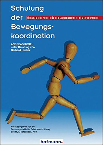 Schulung der Bewegungskoordination: Übungen und Spiele für den Sportunterricht der Grundschule