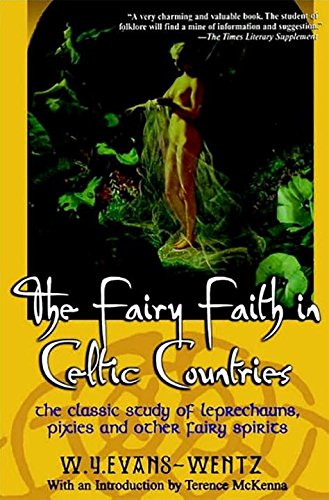 The Fairy Faith in Celtic Countries: The Classic Study of Leprechauns, Pixies, and Other Fairy - Commerce Citadel In