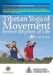 Tibetan Yoga of Movement: Perfect Rhythm of Life - LEVEL ONE