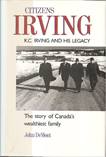 Cover of Citizens Irving : K. C. Irving and His Legacy