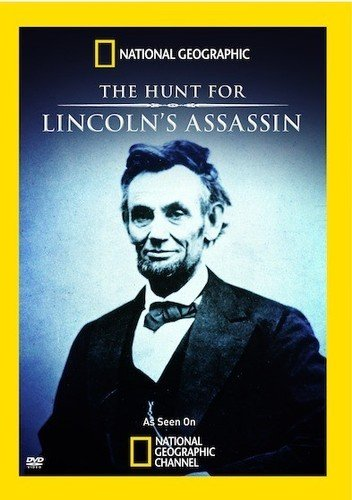 National Geographic  The Hunt For Lincolns Assassin