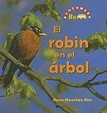 El Robin En El Arbol/ the Robin in the Tree (Benchmark Rebus) (Spanish Edition)