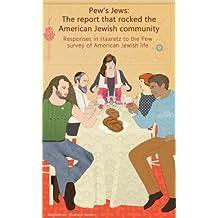 Haaretz e-books - Pew's Jews: The report that shook the American Jewish community: Responses in Haaretz to the Pew survey of American Jewish life