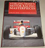 Stirling Moss's Motor Racing Masterpieces : Classic Tales from the Track, Moss, Stirling and Hilton, Christopher, 0283062606