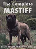 The Complete Mastiff (Book of the Breed)