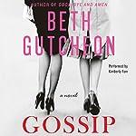 Gossip: A Novel | Beth Gutcheon