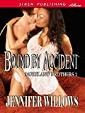 Bound by Accident [Moreland Brothers 1] (Siren Publishing Allure)