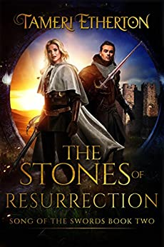 The Stones of Resurrection (Song of the Swords Book 2) by [Etherton, Tameri]