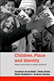 Children, Place and Identity: Nation and Locality in Middle Childhood, Jonathan Scourfield, Bella Dicks, Mark Drakeford, Andrew Davies, 0415351278