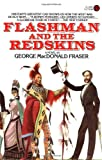 Flashman and the Redskins, George MacDonald Fraser, 0452264871