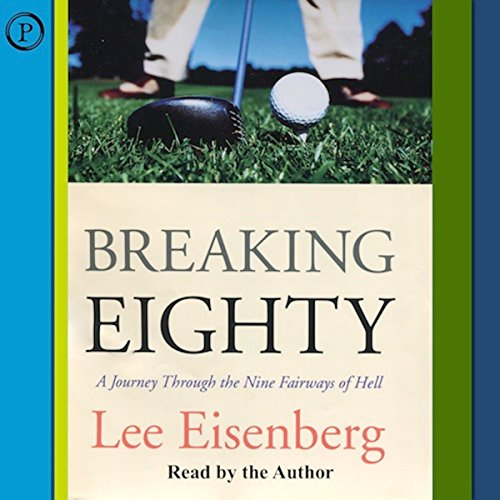 Breaking Eighty: A Journey Through the Nine Fairways of Hell by Phoenix Books
