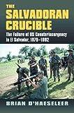 The Salvadoran Crucible: The Failure of