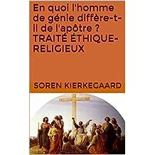 En quoi l'homme de génie diffère-t-il de l'apôtre ? TRAITÉ   ÉTHIQUE-RELIGIEUX (French Edition)
