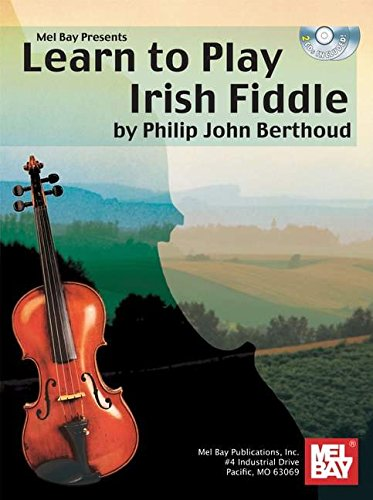 (Mel Bay presents Learn to Play Irish Fiddle)