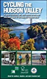Cycling the Hudson Valley : A Guide to History, Art, and Nature on the East and West Sides of the Majestic Hudson River, Dropkin, Robin and Daley, Martin, 0974827703