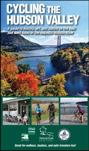 Cycling the Hudson Valley: A Guide to History, Art, and Nature on the East and West Sides of the Majestic Hudson River (Parks & Trails New York)