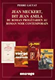 Jean Meckert, Dit Jean Amila : Du Roman Proletarien Au Roman Noir Contemporain, Guayat, Pierre, 2251742476