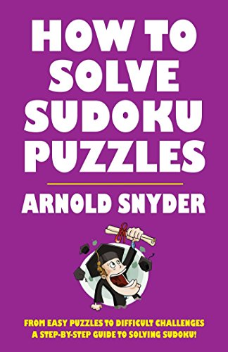 How to Solve Sudoku Puzzles: A Player's Guide to Solving Easy and Difficult Puzzles