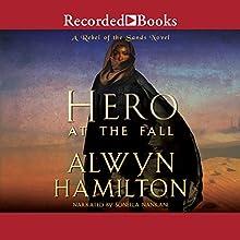 Hero at the Fall Audiobook by Alwyn Hamilton Narrated by Soneela Nankani