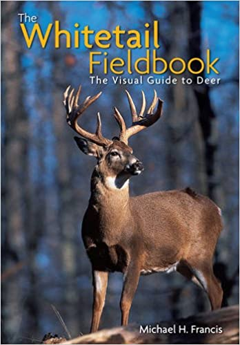 Michael H. Francis - The Whitetail Fieldbook: The Visual Guide To Deer