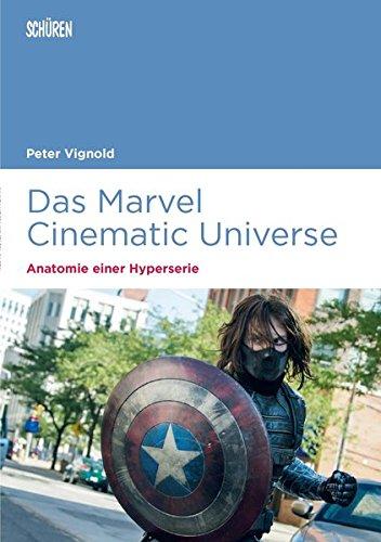 Das Marvel Cinematic Universe – Anatomie einer Hyperserie: Theorie, Ästhetik, Ökonomie (Marburger Schriften zur Medienforschung)