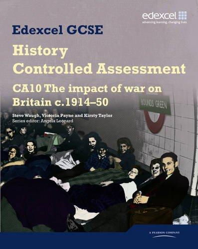 Edexcel Gcse History. Ca10 the Impact of War on Britain, C1914-50 (Edexcel GCSE Modern World History)